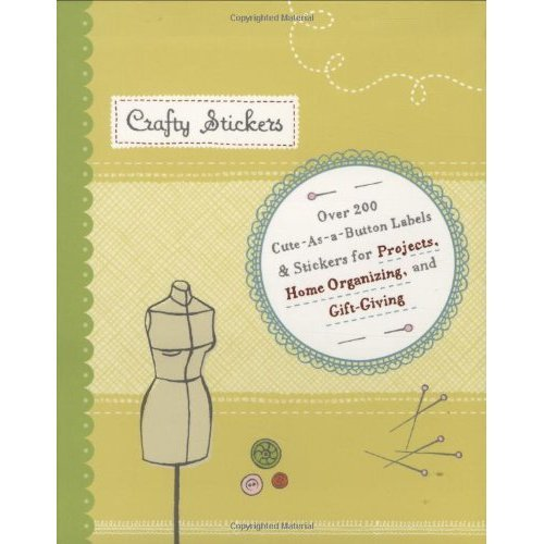 Crafty Stickers: Over 200 Embellishments for Crafty Projects, Home Organising and Gift