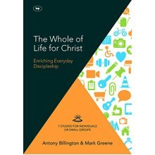 The Whole of Life for Christ