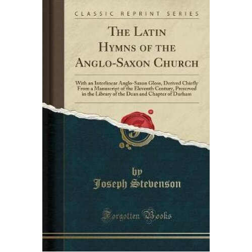 The Latin Hymns of the Anglo-Saxon Church