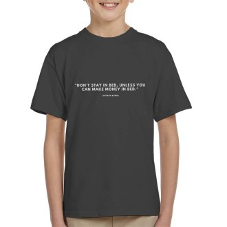 Dont Star In Bed Unless You Can Make Money In Bed George Burns Quote Kid's T-Shirt