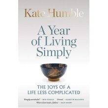Year of Living Simply, A: The joys of a life less complicated - Used