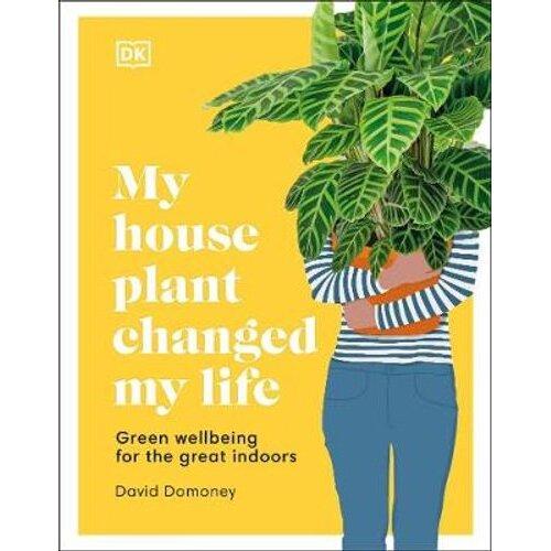 My House Plant Changed My Life | Hardback