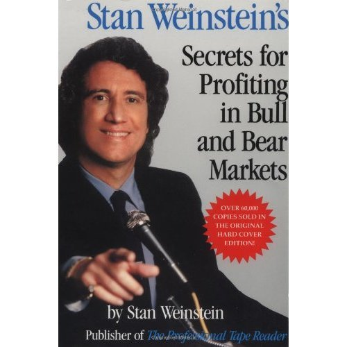 Stan Weinstein's Secrets for Profit in Bull and Bear Markets