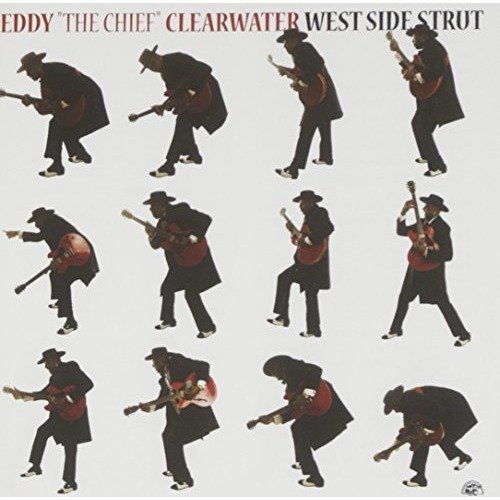 Clearwater Eddy the Chief - West Side Strut [CD]