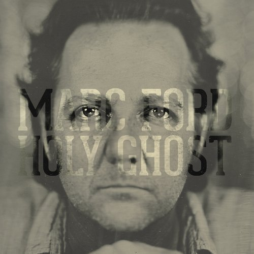 Marc Ford - Holy Ghost [CD]