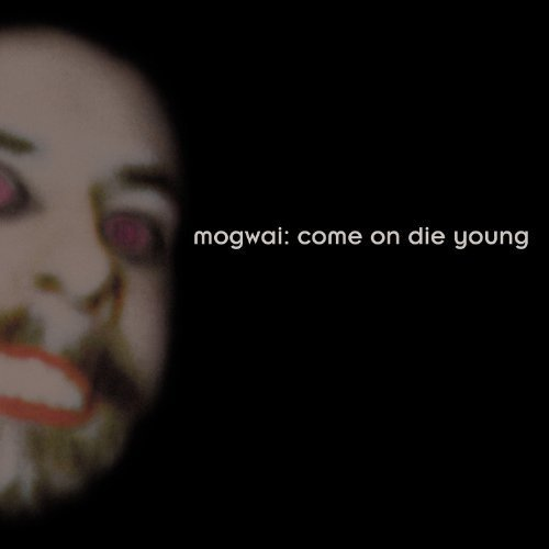Mogwai - Come on Die Young [CD]