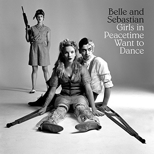 Belle and Sebastian - Girls in Peacetime Want to Dance [CD]
