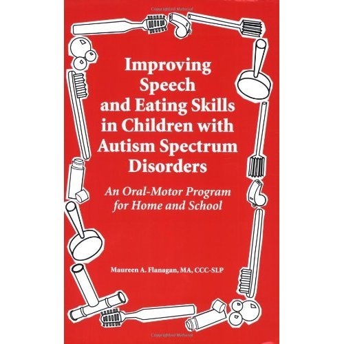 Improved Speech and Eating Skills in Children with Autism Spectrum Disorders: An Oral-motor Program for Home and School