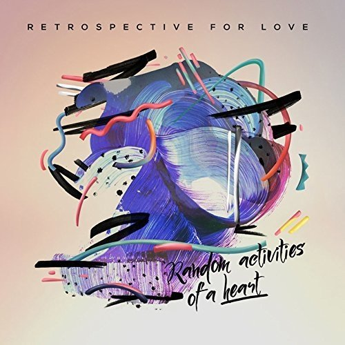 Retrospective for Love - Random Activities of a Heart [CD]