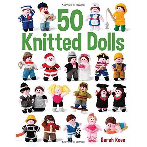 50 Knitted Dolls - Sarah Keen | Knitting Book