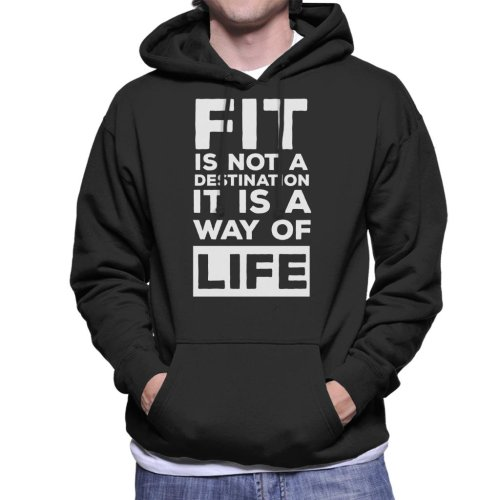 Fit Is Not A Destination Its A Way Of Life Text Men's Hooded Sweatshirt