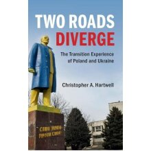 Two Roads Diverge The Transition Experience of Poland and Ukraine - Used