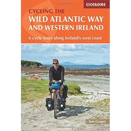 The Wild Atlantic Way and Western Ireland: 6 cycle tours along Ireland's west coast (Cycling and Cycle Touring)