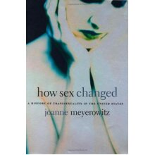 How Sex Changed: A History of Transsexuality in the United States - Used