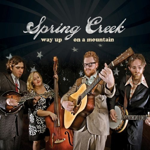 Spring Creek - Way Up on a Mountain [CD]