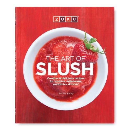 Zoku Art of Slush Recipe Book - Create Slushies  Cocktails and Smoothies