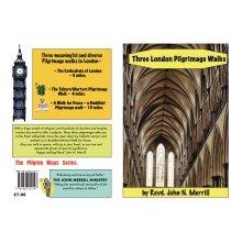 THREE LONDON PILGRIMAGE WALKS