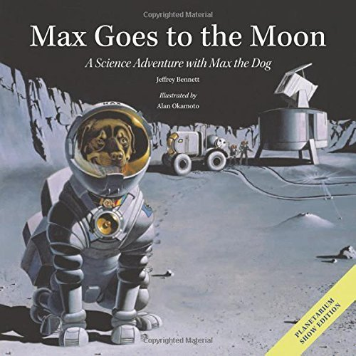 MAX GOES TO THE MOON (Science Adventures with Max the Dog)