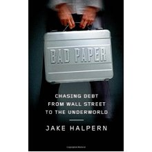 Bad Paper: Chasing Debt from Wall Street to the Underworld - Used
