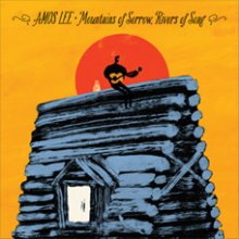 Amos Lee-Mountains Of Sorrow, Rivers Of Song -