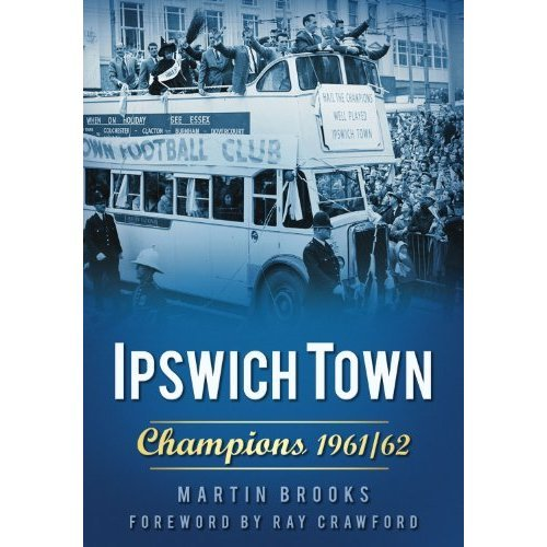 Ipswich Town: Champions 1961/62
