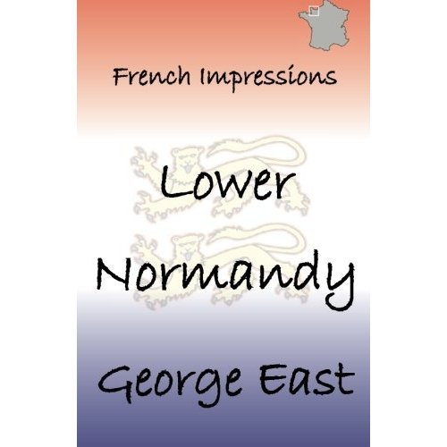 Lower Normandy: French Impressions: Volume 6
