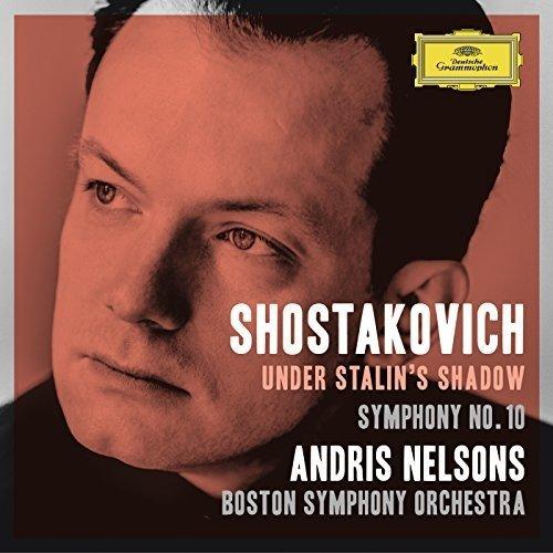 Boston Symphony Orchestra Andris Nelsons - Shostakovich under Stalins Shadow - Symphony No. 10 [CD]