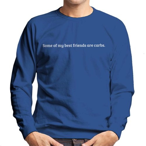 (Large, Royal Blue) Some Of My Best Friends Are Carbs Men's Sweatshirt