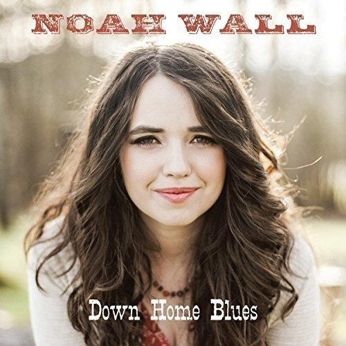 Noah Wall - Down Home Blues [CD]
