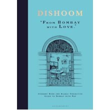 Dishoom: From Bombay with Love By Shamil Thakrar