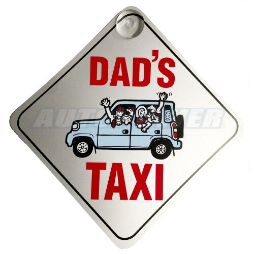 Dad's Taxi Suction Cup Safety Fun Car Display Window Badge New On Board Sign