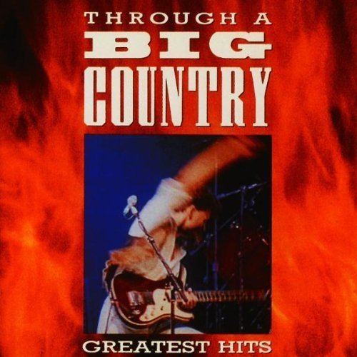 Big Country - Through a Big Country: the Greatest Hits [CD]