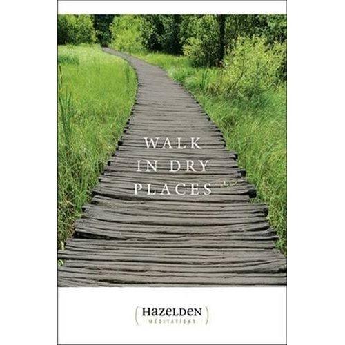 Walk in Dry Places (Hazelden Meditations)