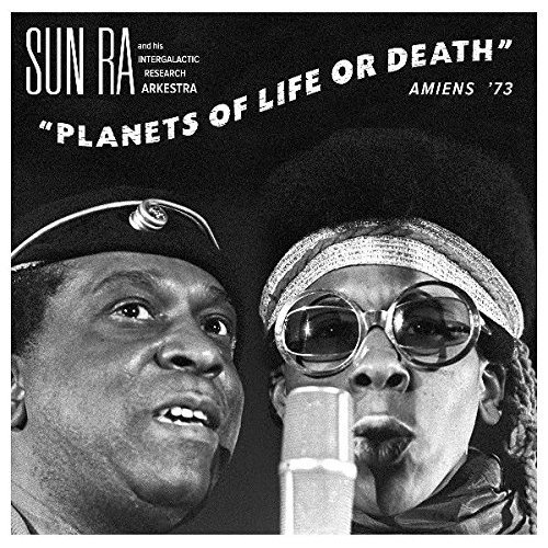Sun Ra - Planets of Life or Death: Amiens 73 [CD]