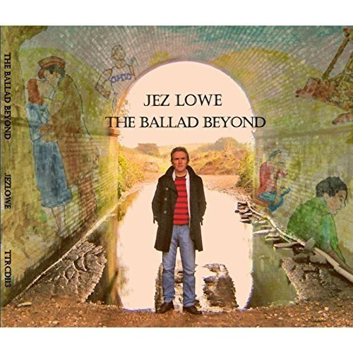 Lowe Jez - Ballad Beyond the [CD]