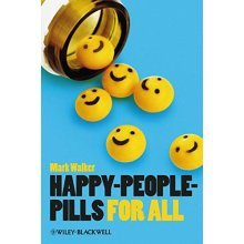 Happy-People-Pills for All (Blackwell Public Philosophy Series)
