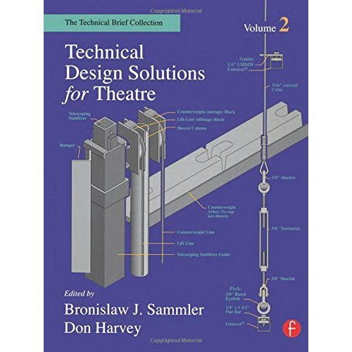 Technical Design Solutions for Theatre: The Technical Brief Collection Volume 2: Vol 2