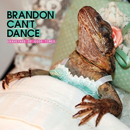 Brandon Can¿t Dance - Graveyard of Good Times [CD]