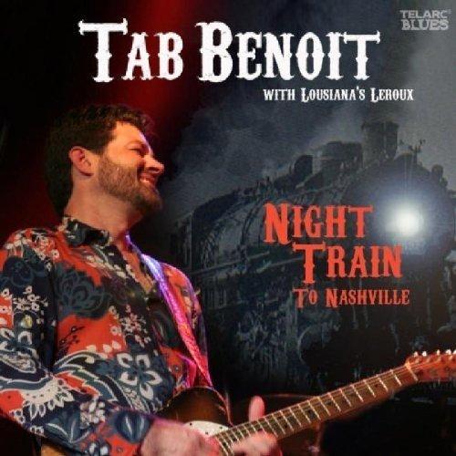 Tab Benoit with Louisianas Leroux - Night Train to Nashville [CD]