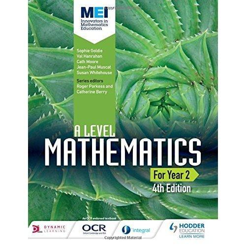 MEI A Level Mathematics Year 2 4th Edition (A Level Mathemtaics)