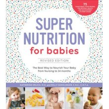 Super Nutrition for Babies, Revised Edition