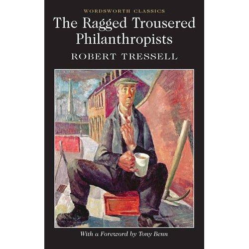 The Ragged Trousered Philanthropists (Wordsworth Classics)