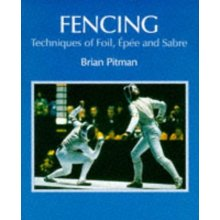 Fencing: Techniques of Foil, Epee and Sabre - Used