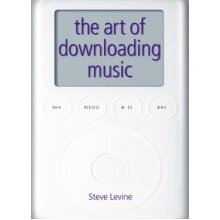 The Art Of Downloading Music (2nd Edition) - Used