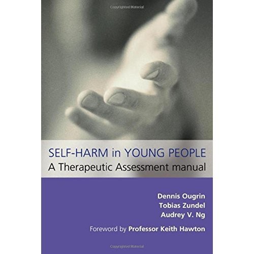 Self-Harm in Young People: A Therapeutic Assessment Manual