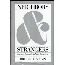 Neighbors and Strangers: Law and Community in Early Connecticut , Bruce H. Mann - Used