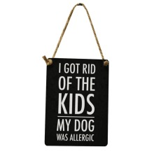 """Comical """"I Got Rid Of The Kids My Dog Was Allergic"""" Mini Metal Plaque"""