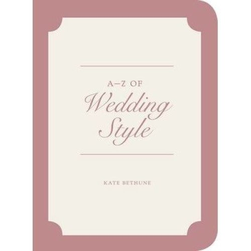 A to Z of Wedding Style