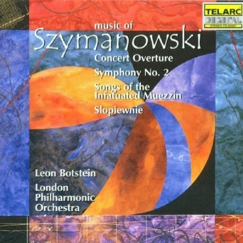 London Philharmonic Orchestra and Leon Botstein - Music of Szymanowski - Symphony No. 2 Etc. [CD]