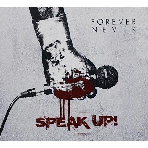 Forever Never - Speak Up! [CD]